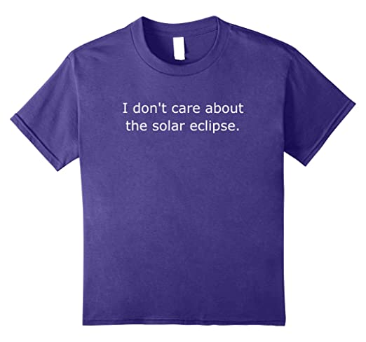 unisex-child I Don't Care About The Solar Eclipse Funny Total T Shirt Tee 8 Purple