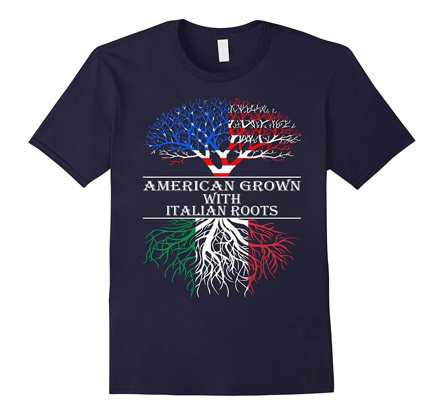 American Grown With Italian Roots T-Shirt Tshirt-ah my shirt one gift