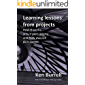 Learning Lessons from Projects: How it works, why it goes wrong, and how you can do it better