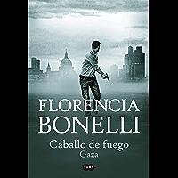 Caballo de Fuego. Gaza (Spanish Edition)