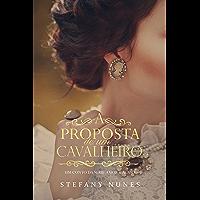"""A Proposta de um Cavalheiro: Um conto da Série """"Amor & Acaso"""""""