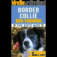 Border Collie Dog Training: The Katz Way