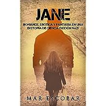 Jane: Romance, Erótica y Fantasía en una Distopía de Ciencia Ficción Nazi (Novela Romántica y Erótica en Español: Paranormal o Sobrenatural) (Spanish ...