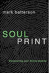 Soulprint: Discovering Your Divine Destiny Paperback