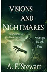 Visions and Nightmares: Ten Stories of Dark Fantasy and Horror Kindle Edition