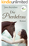 Die Pferdefrau: Roman