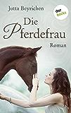 Die Pferdefrau: Roman (German Edition)