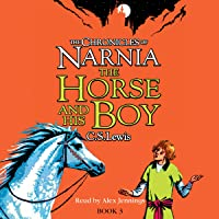 The Horse and His Boy: The Chronicles of Narnia, Book 3
