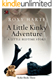 A Little Kinky Adventure (A Little Bedtime Story - Koko Book 3)