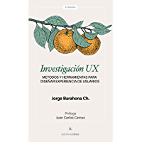 Investigación UX: Métodos y herramientas para diseñar Experiencia de Usuarios