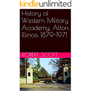 History of Western Military Academy, Alton, Illinois 1879-1971
