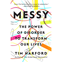 Messy: The Power of Disorder to Transform Our Lives (English Edition)