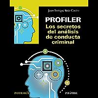 Profiler. Los secretos del análisis de conducta criminal (Psicología)