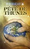 PETE DE THUNES - Les confessions d'un Maître du Monde