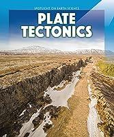 Plate Tectonics (Spotlight On Earth