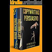 COPYWRITING PERSUASIVO: Scrivere testi per Manipolazione Mentale, Marketing e Vendita su Facebook e Instagram. MIND HACKING: 25 Tecniche di Persuasione Avanzata | COPYWRITING: Scrivere per vendere