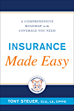 Insurance Made Easy: A Comprehensive Roadmap to the Coverage You Need