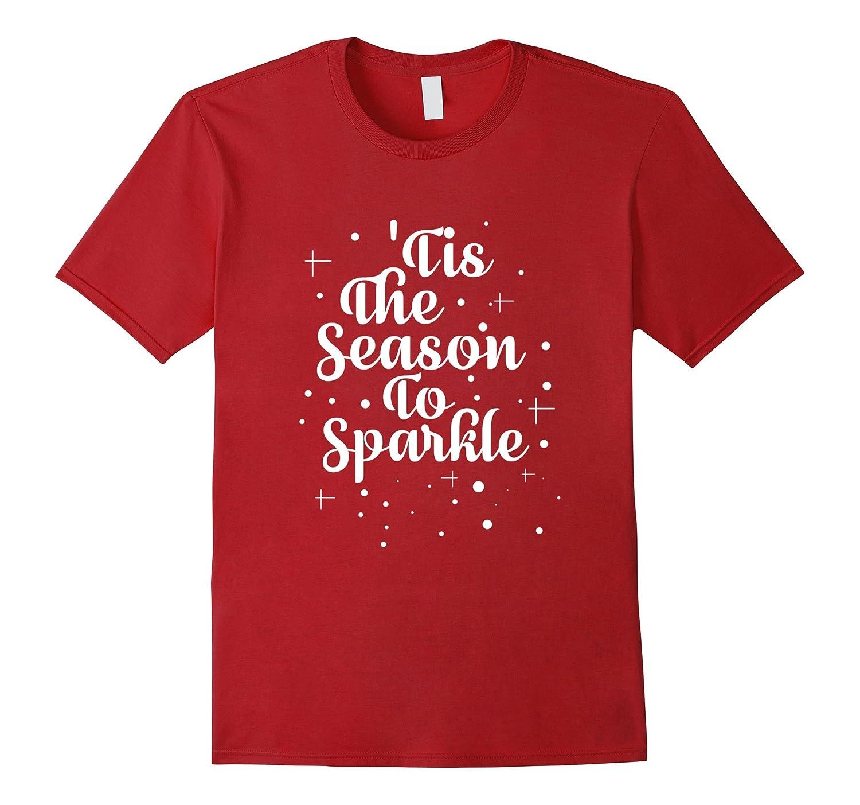 75b11fae2376 Tis The Season To Sparkle Christmas Holiday Decoration Shirt-Rose ...