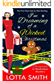 I'm Dreaming of a Wicked Christmas: The First Noel told by Rick Rowling (Paranormal in Manhattan Mystery: A Cozy Mystery Book 17)