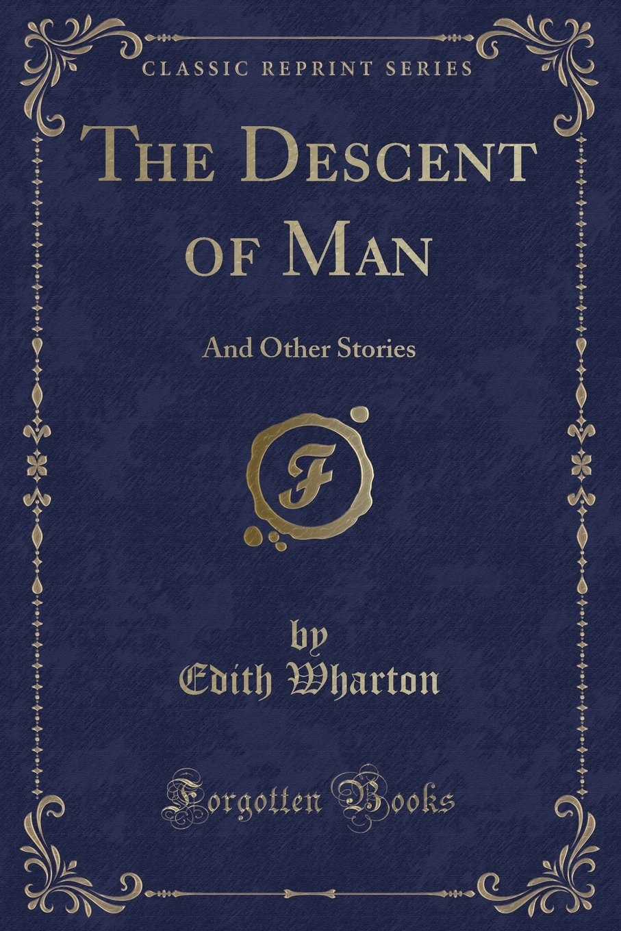 The Descent of Man: And Other Stories (Classic Reprint) PDF