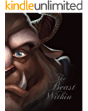 Beast Within, The: A Tale of Beauty's Prince (Villains)