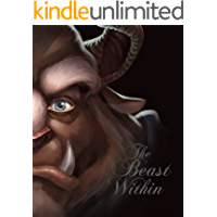 Beast Within, The: A Tale of Beauty's Prince (Villains Book 2)