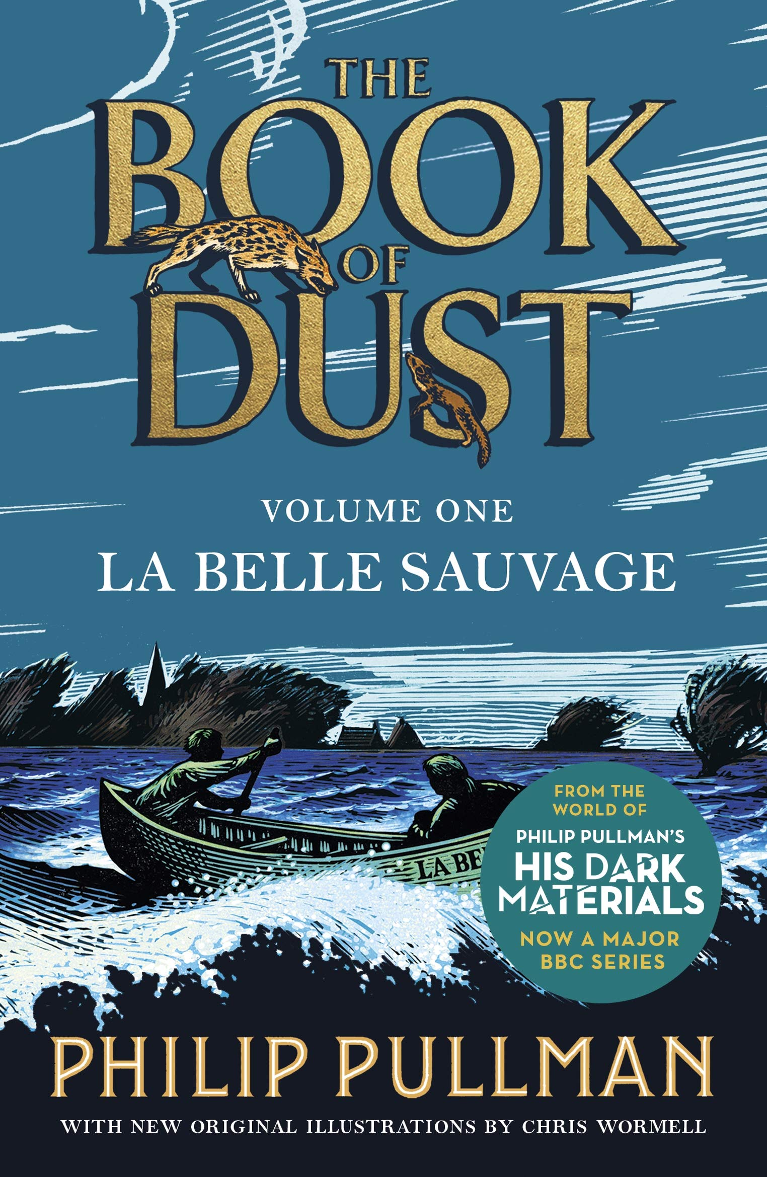 La Belle Sauvage  The Book Of Dust Volume One  Book Of Dust 1 Band 1