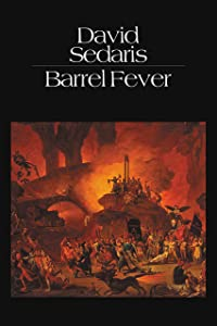 Barrel Fever: Stories and Essays
