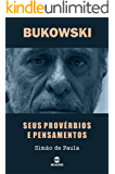 BUKOWSKI: Seus provérbios e pensamentos
