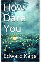 How Dare You Kindle Edition