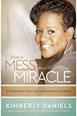 From a Mess to a Miracle: Experiencing True Transformation in Christ Kindle Edition