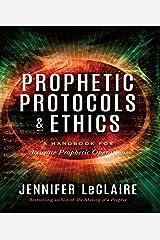 Prophetic Protocols & Ethics Kindle Edition