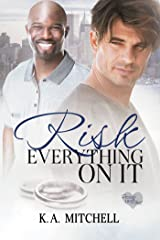 Risk Everything on It (Ready or Knot Book 2) Kindle Edition