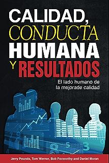 Calidad, Conducta Humana y Resultados: El lado humano de la mejora de calidad