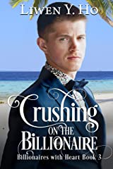 Crushing on the Billionaire: A Clean and Wholesome Romance (Billionaires with Heart Book 3) Kindle Edition