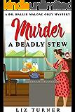 Murder-A Deadly Stew: A Dr. Hallie Malone Cozy Mystery