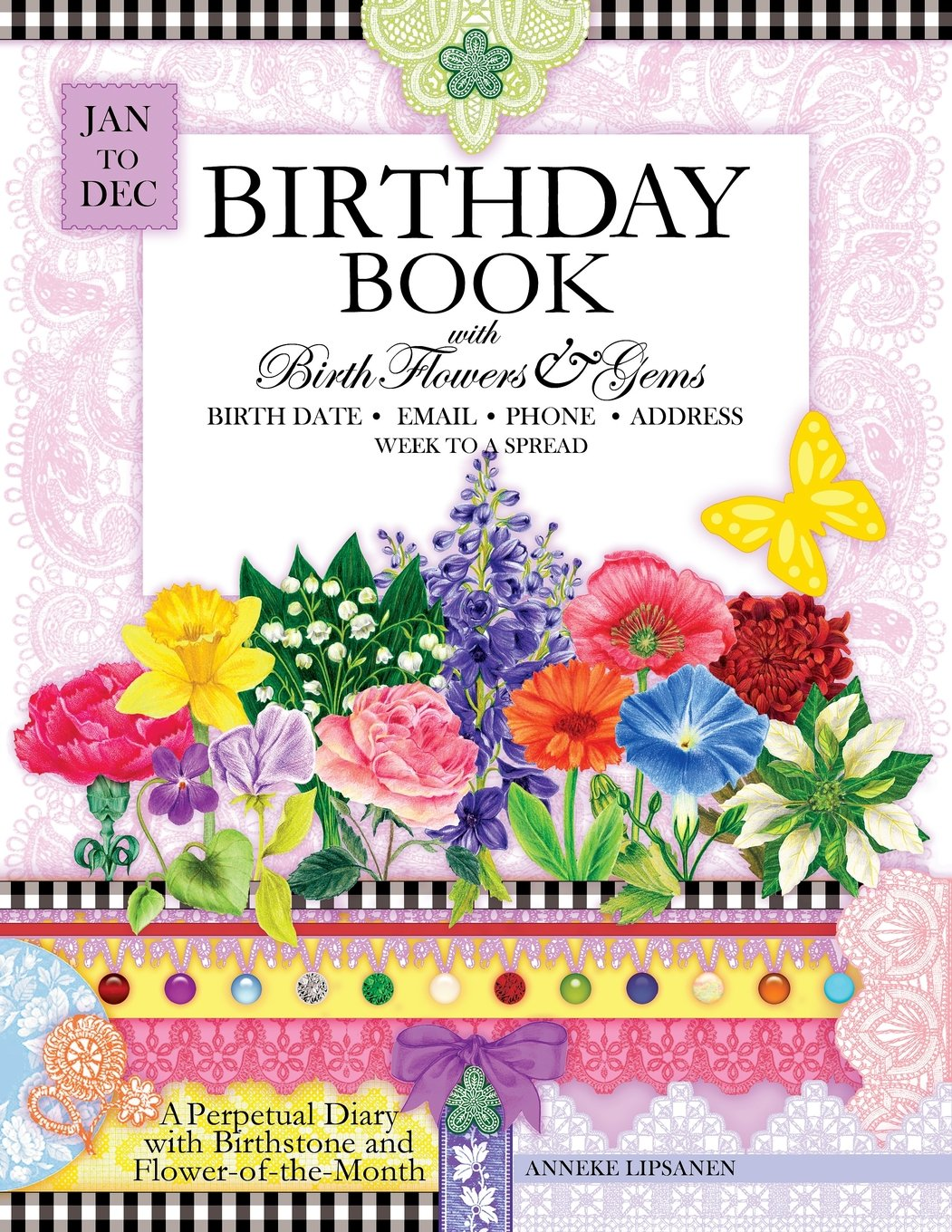 Birthday book with birth flowers and gems a perpetual diary to birthday book with birth flowers and gems a perpetual diary to record birthdays with birthstone and flower of the month information included anneke izmirmasajfo
