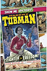 Harriet Tubman: Fighter for Freedom! (Show Me History!) Kindle Edition