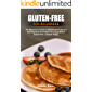 GLUTEN-FREE FOR BEGINNERS: The Beginner's Guide to Safe/Unsafe Food List and Essential Information On Living With A…