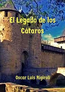 El Legado de los Cátaros (Spanish Edition)