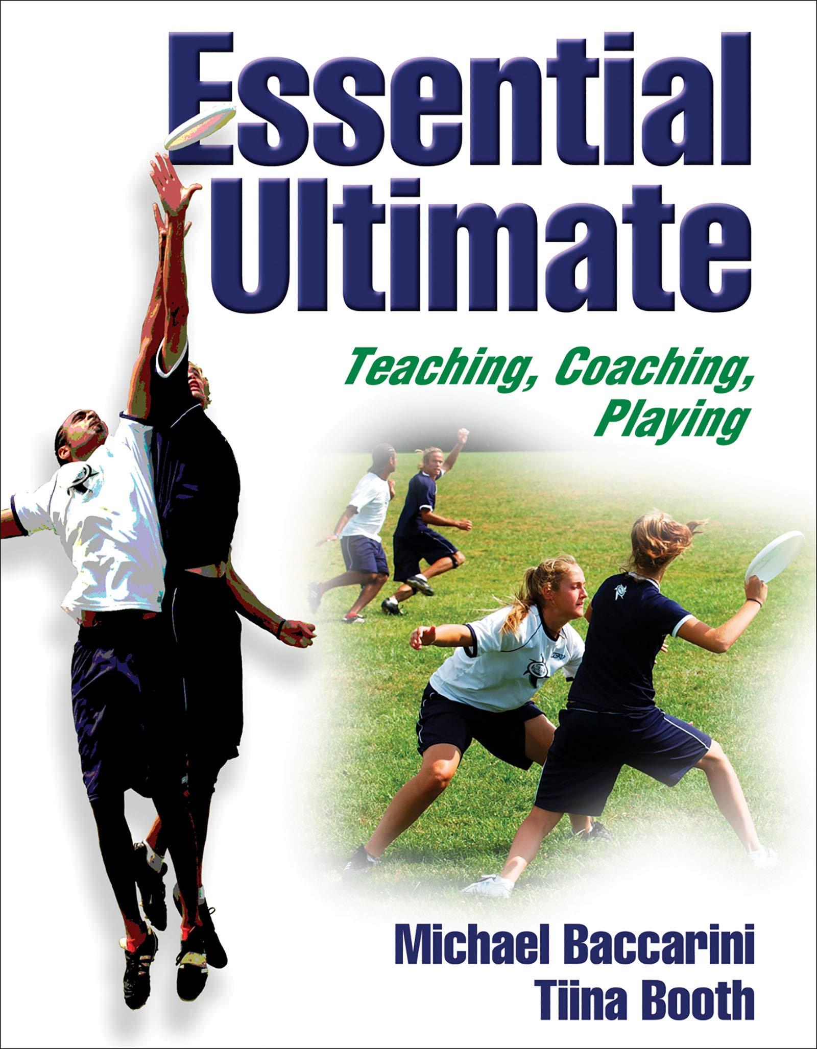Essential Ultimate: Teaching, Coaching, Playing: Michael Baccarini, Tiina  Booth: 9780736050937: Amazon.com: Books