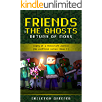 Friends & the Ghosts, Return of Mobs: Diary of a Minecraft Zombie (An unofficial series: Book 1 )