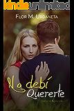 No debí quererte: (incluye Keanton) (Spanish Edition)