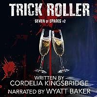 Trick Roller: Seven of Spades, Book 2