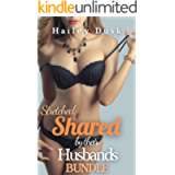 Stretched: Shared by Their Husbands Bundle: Dirty & Explicit Sex Stories for Adults
