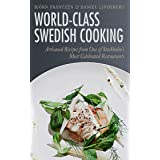 World-Class Swedish Cooking: Artisanal Recipes from One of Stockholm's Most Celebrated Restaurants