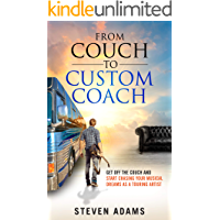 From Couch To Custom Coach: Get Off The Couch And Start Chasing Your Musical Dreams (S.A.M. Book 1)