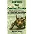 Survive The Coming Storm - The Poor man's Guide To Preserving Your Wealth In an Economic Collapse - By Ray Gano