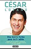 Una buena forma para decir adiós (Spanish Edition)