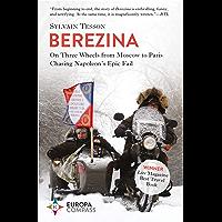 Berezina: From Moscow to Paris Following Napoleon's Epic Fail